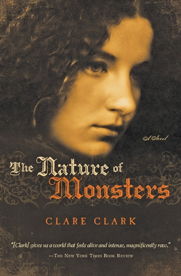 The Nature of Monsters - A Novel ebook by Clare Clark