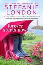 Forever Starts Now ebook by Stefanie London