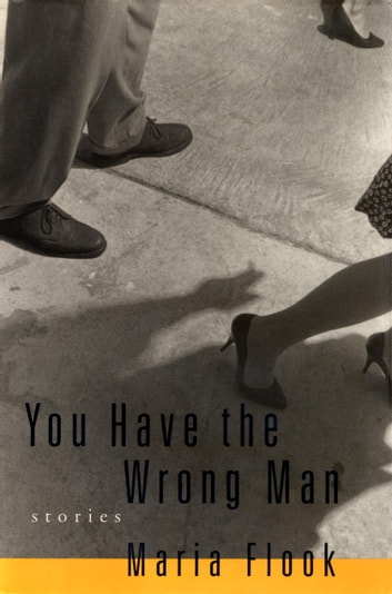 You Have the Wrong Man - Stories ebook by Maria Flook