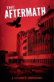 The Aftermath ebook by J. Stephen Thompson