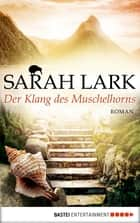 Der Klang des Muschelhorns ebook by Sarah Lark