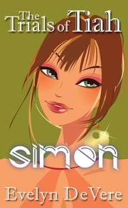 The Trials of Tiah...Simon ebook by Evelyn DeVere