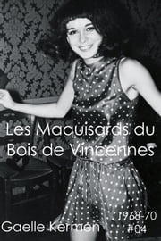 Les Maquisards du Bois de Vincennes ebook by Gaelle Kermen