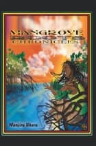 Mangrove Roots Chronicles ebook by Wanjiru Uhuru