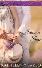 Autumn Skye ebook by Kathleen Y'Barbo
