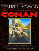 The Conquering Sword of Conan ebook by Robert E. Howard
