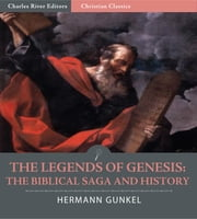 The Legends of Genesis: The Biblical Saga and History ebook by Hermann Gunkel