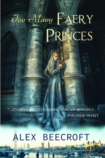 Too Many Faery Princes ebook by Alex Beecroft