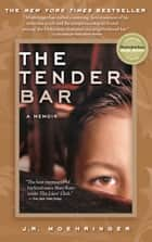 The Tender Bar ebook by J. R. Moehringer