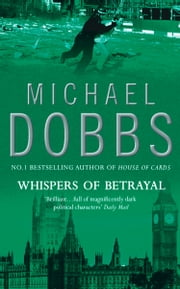 Whispers of Betrayal ebook by Michael Dobbs