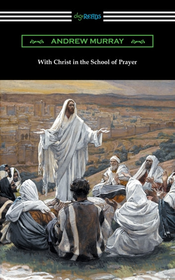 With Christ in the School of Prayer 電子書 by Andrew Murray