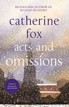 Acts and Omissions - (Lindchester Chronicles 1) ebook by Catherine Fox