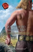 A carícia do guerreiro ebook by Michelle Willingham