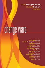 Change Wars ebook by Michael Fullan, Andy Hargreaves