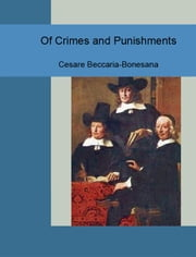 Of Crimes and Punishments ebook by Marchese Beccaria Cesare Bonesana