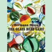The Glass Bead Game audiobook by Hermann Hesse