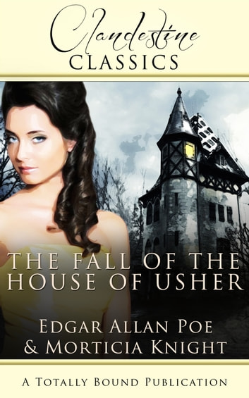 The Fall of the House of Usher ebook by Morticia Knight,Edgar Allan Poe