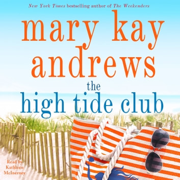 The High Tide Club - A Novel audiobook by Mary Kay Andrews