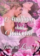 Anything But Innocent ebook by Dayna Quince