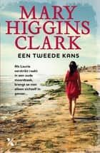 Een tweede kans ebook by Mary Higgins Clark, Alafair Burke, Crispijn Sleeboom