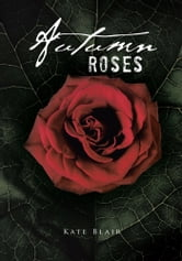Autumn Roses ebook by Kate Blair