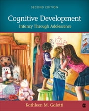 Cognitive Development - Infancy Through Adolescence ebook by Dr. Kathleen M. Galotti