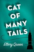 Cat of Many Tails ebook by Ellery Queen