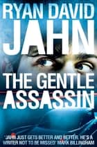 The Gentle Assassin ebook by Ryan David Jahn