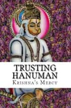 Trusting Hanuman ebook by Krishna's Mercy
