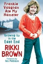 Frankie Vaughan Ate My Hamster ebook by Rikki Brown