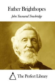 Father Brighthopes ebook by John Townsend Trowbridge