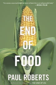 The End of Food ebook by Paul Roberts