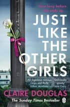 Just Like the Other Girls ebook by Claire Douglas