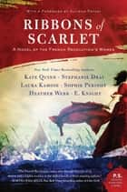 Ribbons of Scarlet - A Novel of the French Revolution's Women ebook by Kate Quinn, Stephanie Dray, Laura Kamoie,...