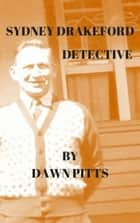 Sydney Drakeford, Detective ebook by Dawn Pitts
