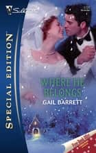 Where He Belongs ebook by Gail Barrett