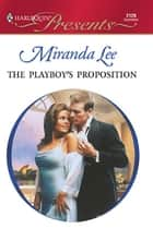 The Playboy's Proposition ebook by Miranda Lee