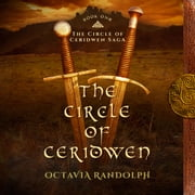 Circle of Ceridwen, The: Book One of The Circle of Ceridwen Saga audiobook by Octavia Randolph