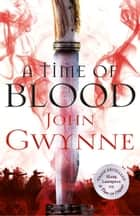 A Time of Blood ebook by John Gwynne
