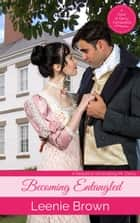 Becoming Entangled - A Sequel to Unravelling Mr. Darcy ebook by Leenie Brown