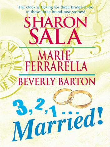 3, 2, 1...Married!: Miracle Bride\The Single Daddy Club\Getting Personal - Miracle Bride\The Single Daddy Club\Getting Personal ebook by Sharon Sala,Marie Ferrarella,Beverly Barton