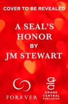 A SEAL's Honor ebook by JM Stewart