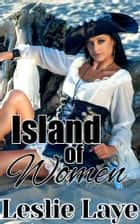 Island of Women ebook by Leslie Laye