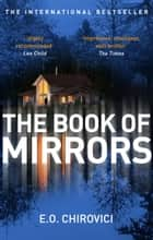 The Book of Mirrors ebook by E.O. Chirovici