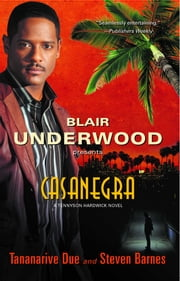 Casanegra - A Tennyson Hardwick Story ebook by Blair Underwood,Steven Barnes,Tananarive Due