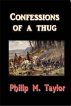 Confessions of a Thug ebook by Philip Meadows Taylor