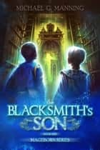 Mageborn: The Blacksmith's Son ebook by