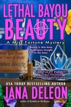 Lethal Bayou Beauty ebook by Jana DeLeon