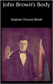 John Brown's Body ebook by Stephen Vincent Benét