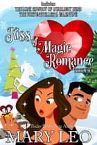 Kiss of Magic Romance, Book Four ebook by Mary Leo